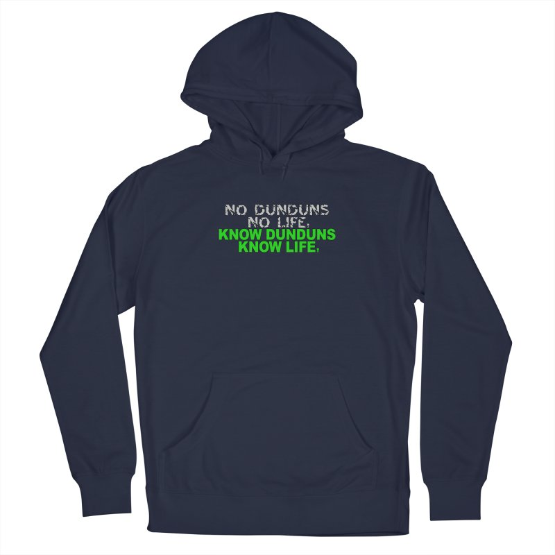 Know Dunduns, Know Life Men's Pullover Hoody by DJEMBEFOLEY Shop