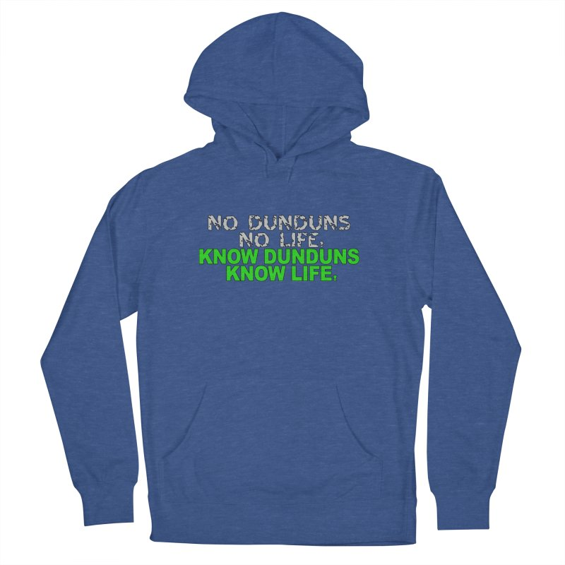 Know Dunduns, Know Life Women's Pullover Hoody by DJEMBEFOLEY Shop