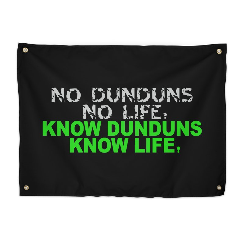 Know Dunduns, Know Life Home Tapestry by DJEMBEFOLEY Shop