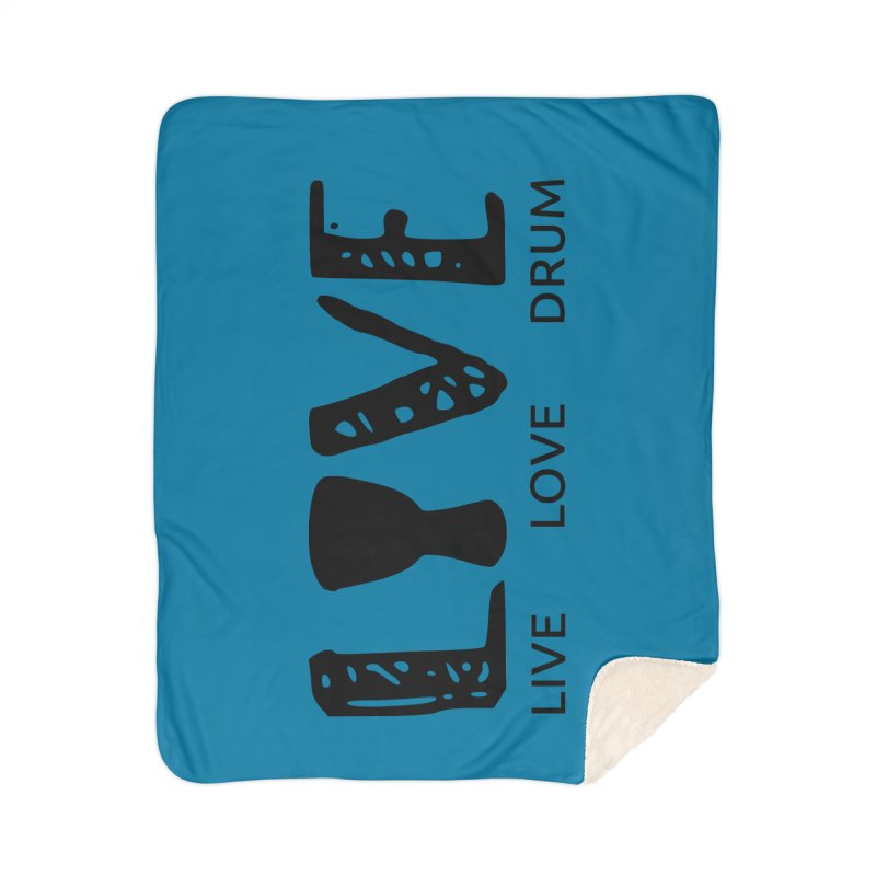 Live・Love・Drum Home Sherpa Blanket Blanket by DJEMBEFOLEY Shop