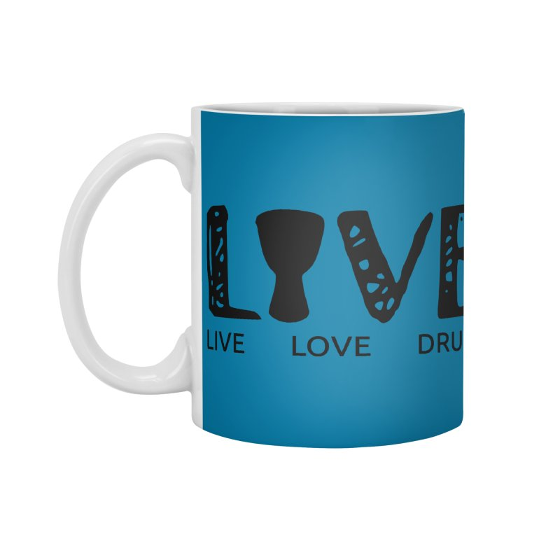 Live・Love・Drum Accessories Mug by DJEMBEFOLEY Shop