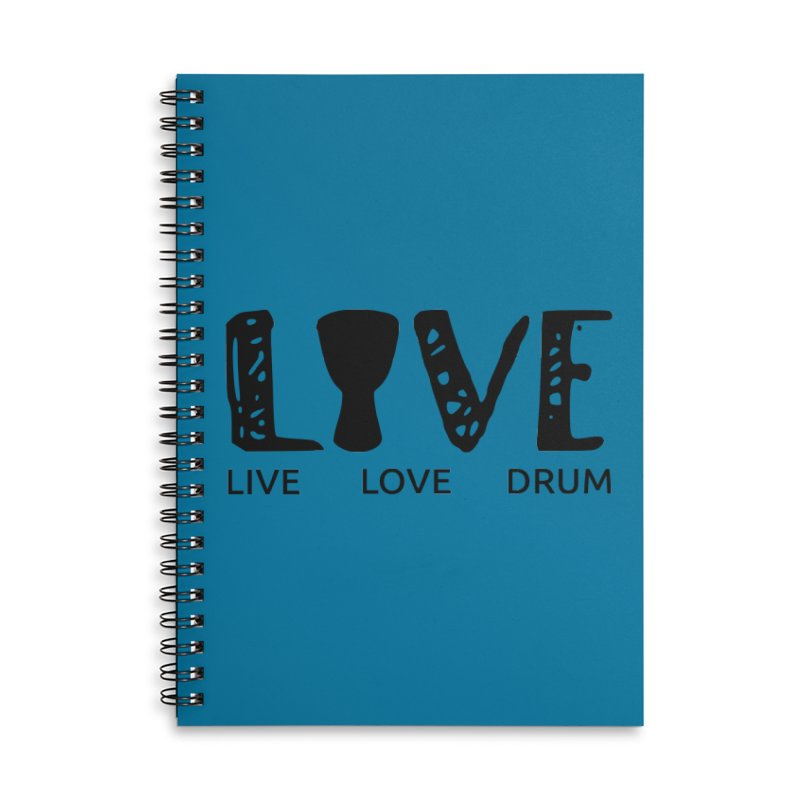Live・Love・Drum Accessories Lined Spiral Notebook by DJEMBEFOLEY Shop