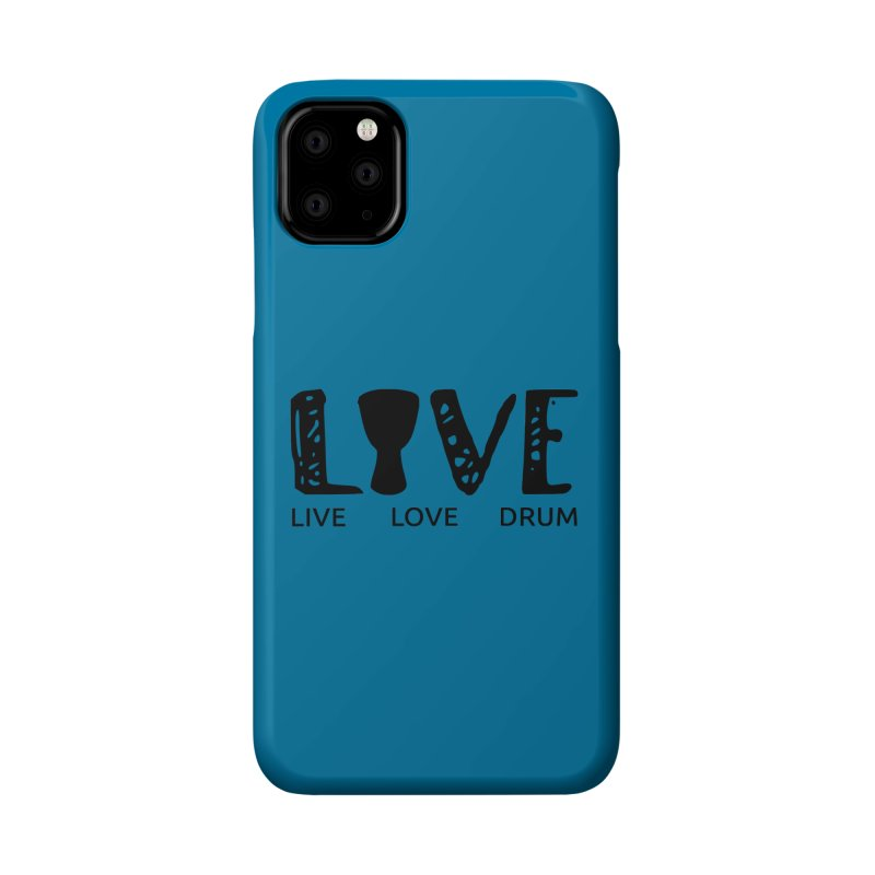 Live・Love・Drum Accessories Phone Case by DJEMBEFOLEY Shop