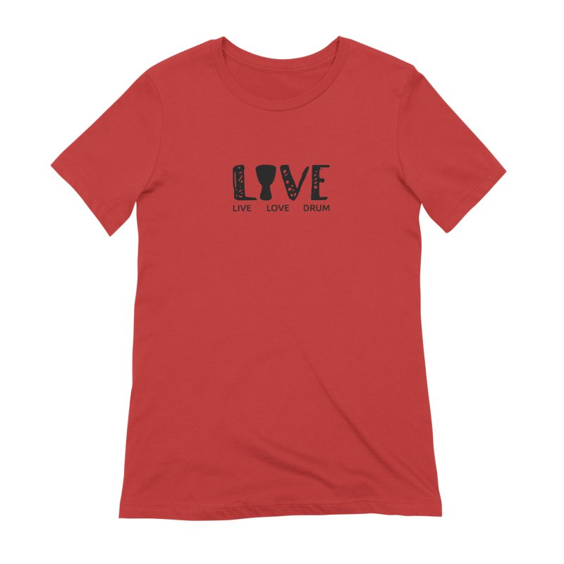 Live・Love・Drum Women's Extra Soft T-Shirt by DJEMBEFOLEY Shop
