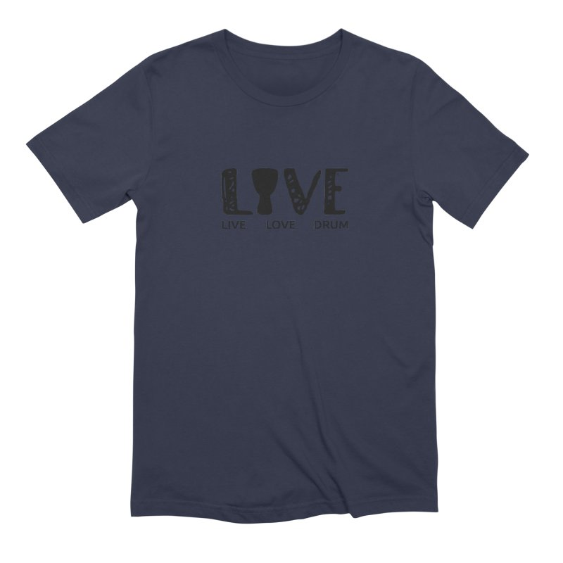 Live・Love・Drum Men's Extra Soft T-Shirt by DJEMBEFOLEY Shop