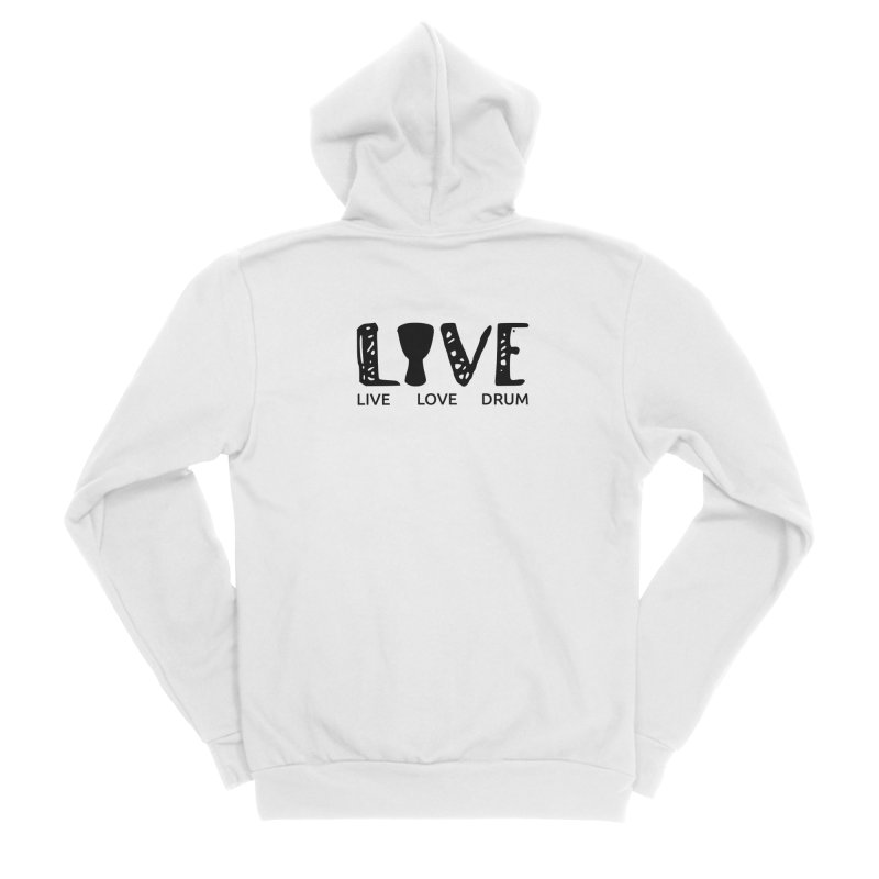 Live・Love・Drum Women's Sponge Fleece Zip-Up Hoody by DJEMBEFOLEY Shop