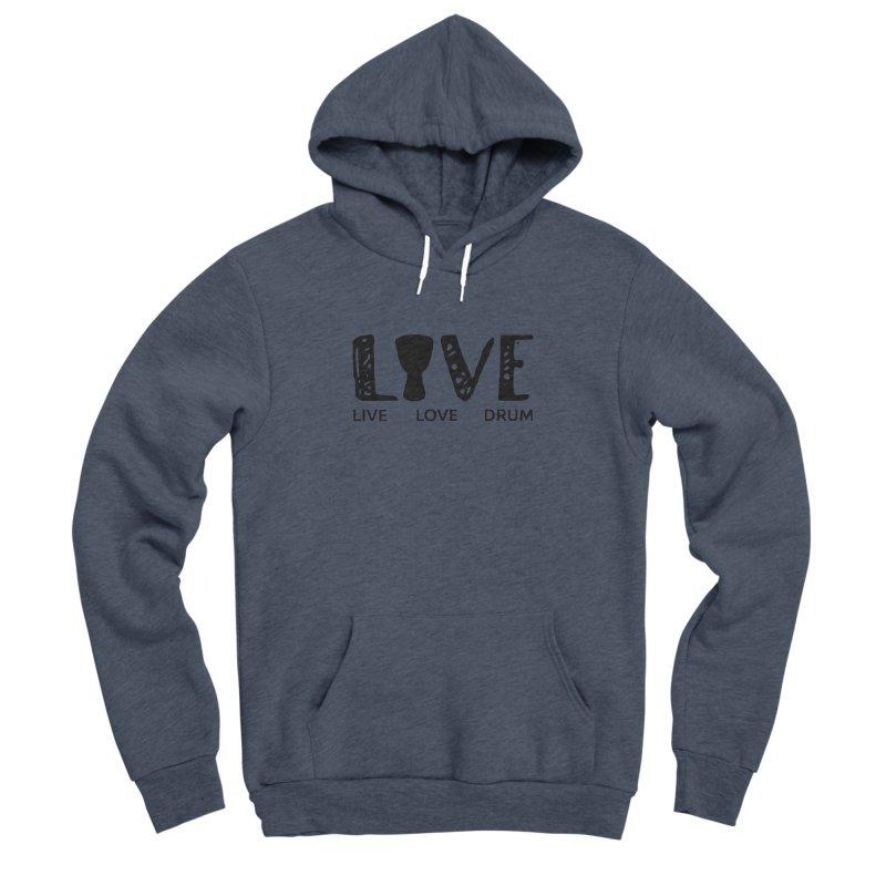 Live・Love・Drum Men's Sponge Fleece Pullover Hoody by DJEMBEFOLEY Shop