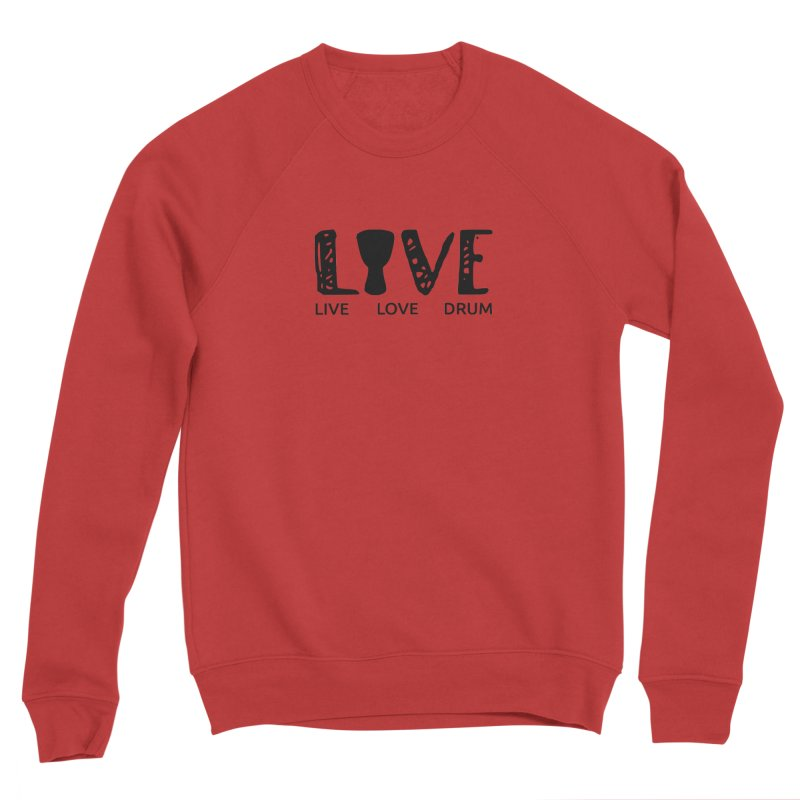 Live・Love・Drum Men's Sponge Fleece Sweatshirt by DJEMBEFOLEY Shop