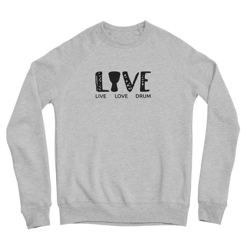 Live・Love・Drum Men's Sponge Fleece Sweatshirt by DJEMBEFOLEY Shop