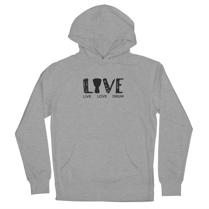 Live・Love・Drum Women's French Terry Pullover Hoody by DJEMBEFOLEY Shop