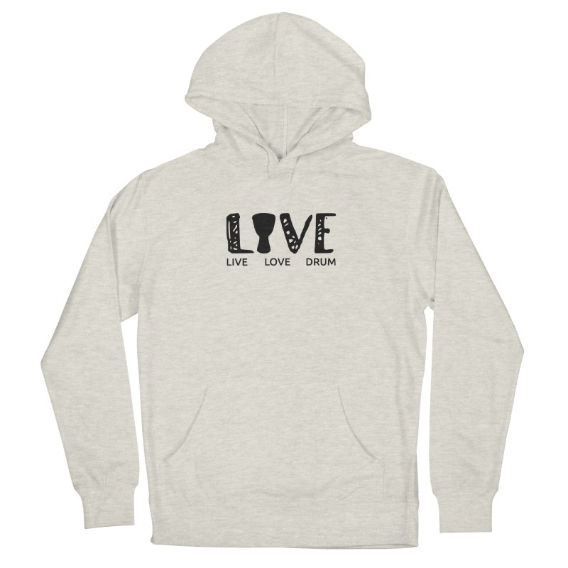 Live・Love・Drum Men's French Terry Pullover Hoody by DJEMBEFOLEY Shop
