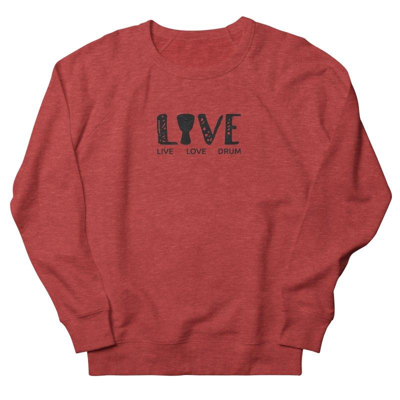 Live・Love・Drum Men's French Terry Sweatshirt by DJEMBEFOLEY Shop
