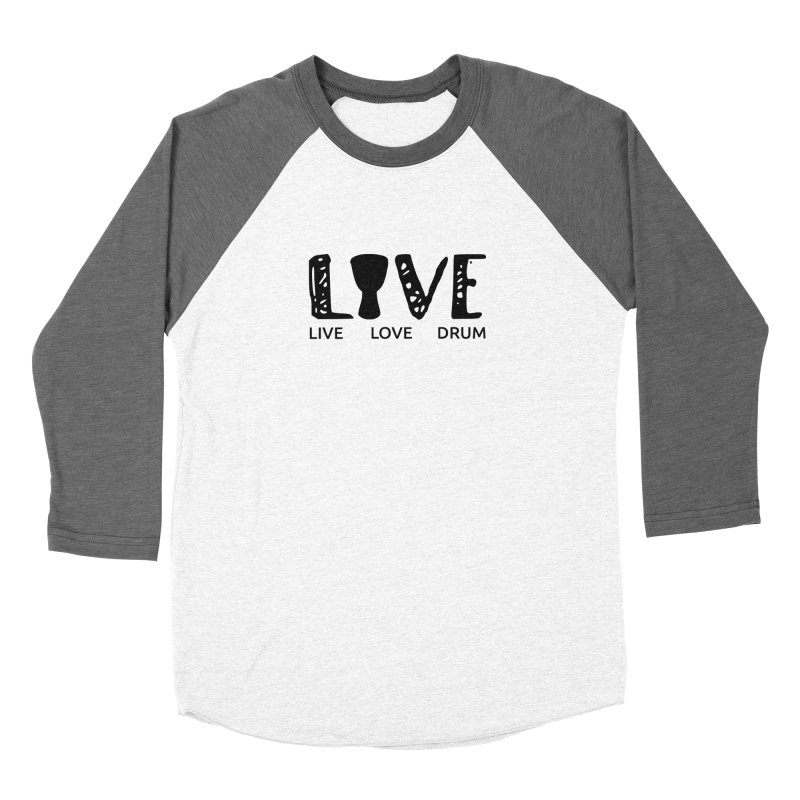 Live・Love・Drum Men's Baseball Triblend Longsleeve T-Shirt by DJEMBEFOLEY Shop