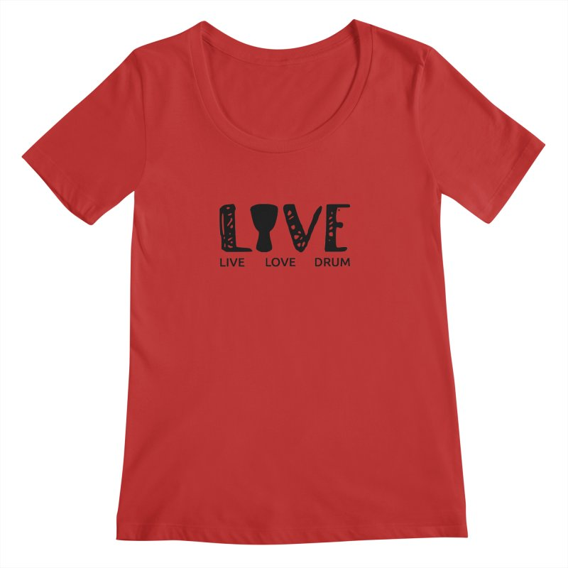 Live・Love・Drum Women's Regular Scoop Neck by DJEMBEFOLEY Shop