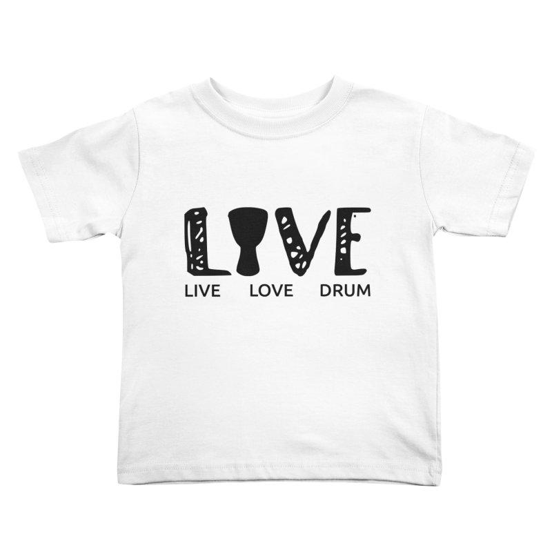 Live・Love・Drum Kids Toddler T-Shirt by DJEMBEFOLEY Shop