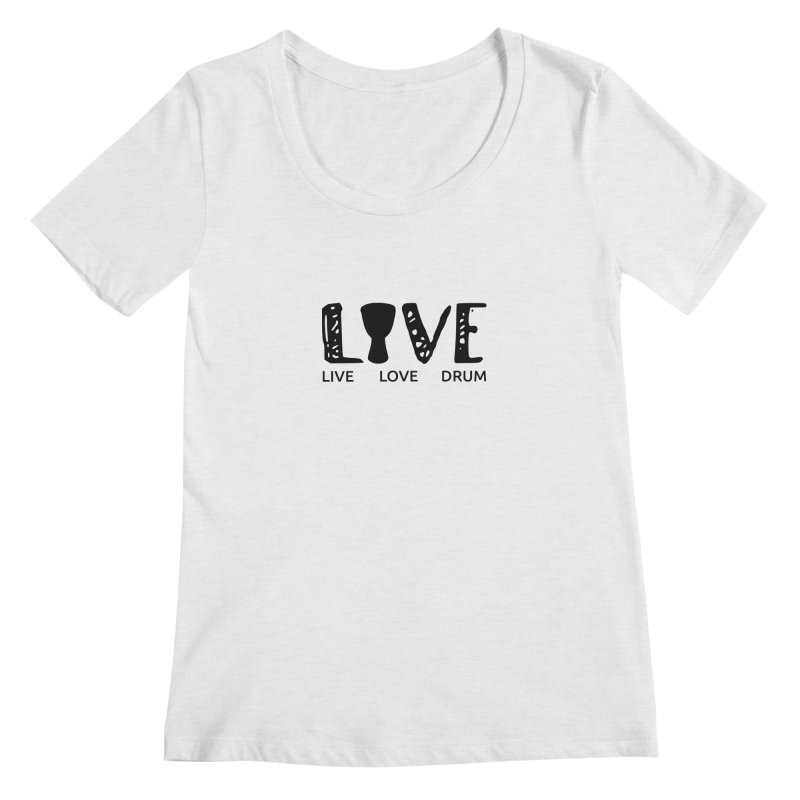 Live・Love・Drum Women's Regular Scoop Neck by DJEMBEFOLEY Shop