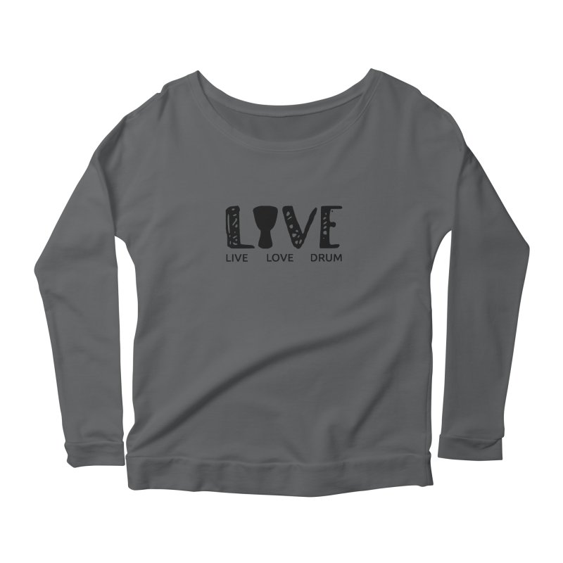 Live・Love・Drum Women's Longsleeve T-Shirt by DJEMBEFOLEY Shop