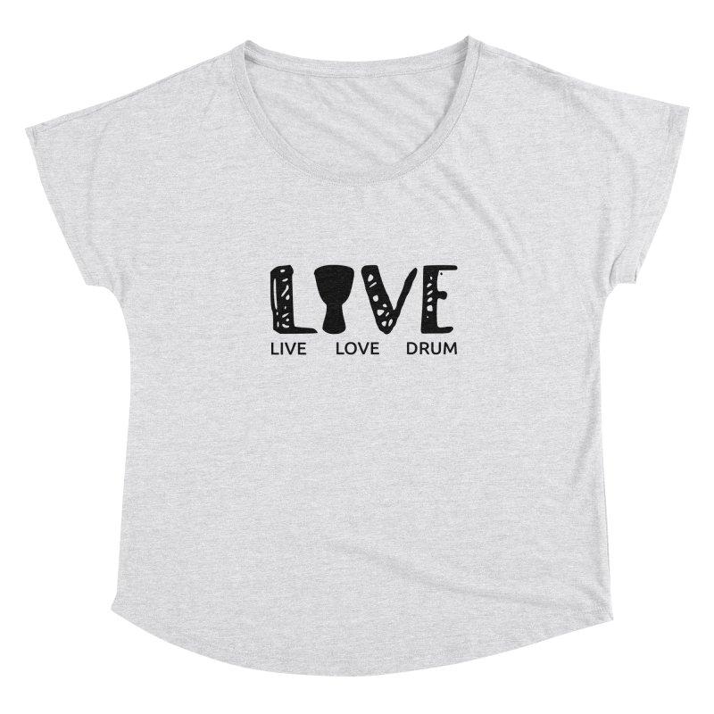 Live・Love・Drum Women's Dolman Scoop Neck by DJEMBEFOLEY Shop