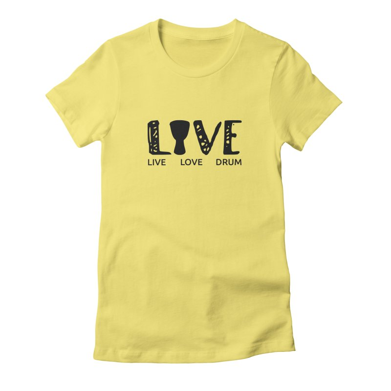Live・Love・Drum Women's Fitted T-Shirt by DJEMBEFOLEY Shop