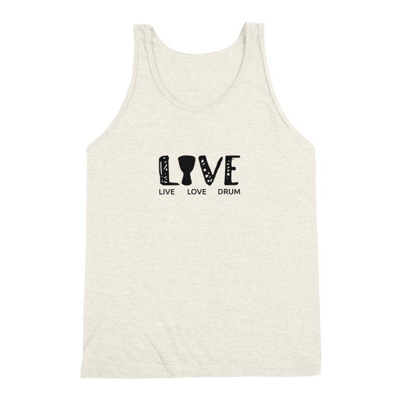 Live・Love・Drum Men's Triblend Tank by DJEMBEFOLEY Shop