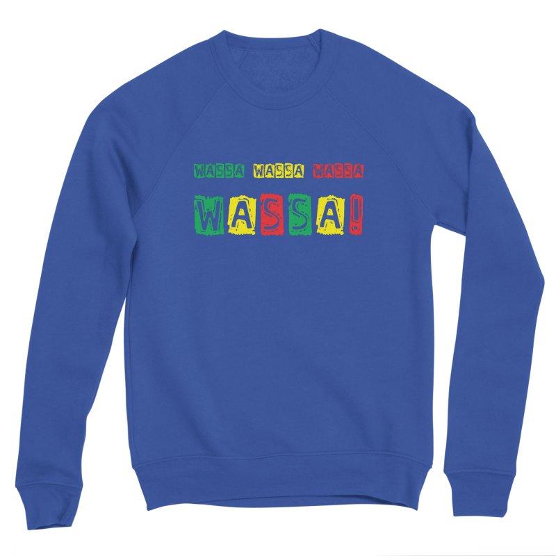 Wassa Wassa! Men's Sweatshirt by DJEMBEFOLEY Shop