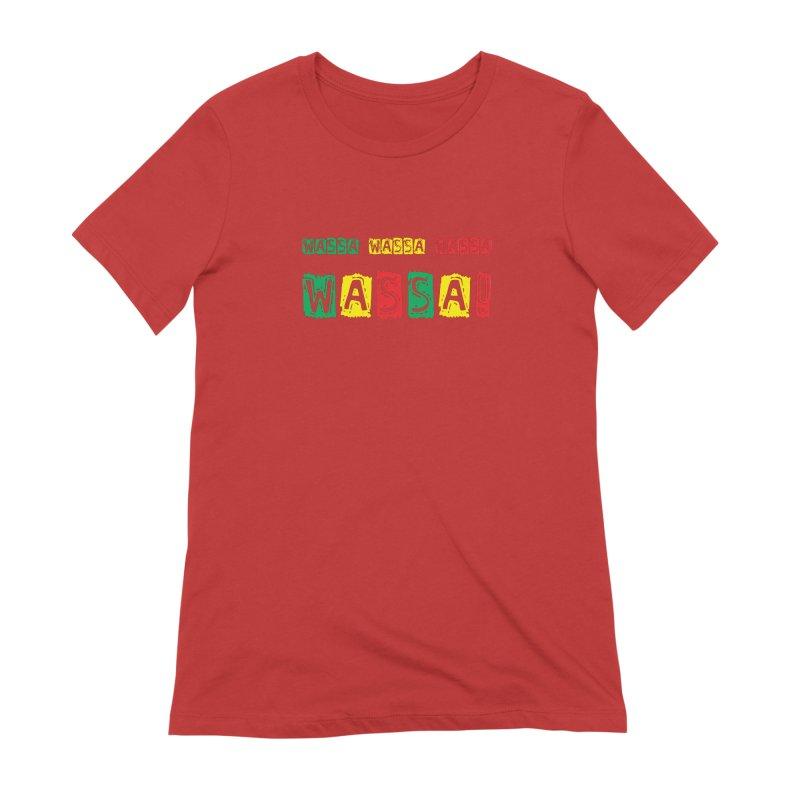 Wassa Wassa! Women's Extra Soft T-Shirt by DJEMBEFOLEY Shop