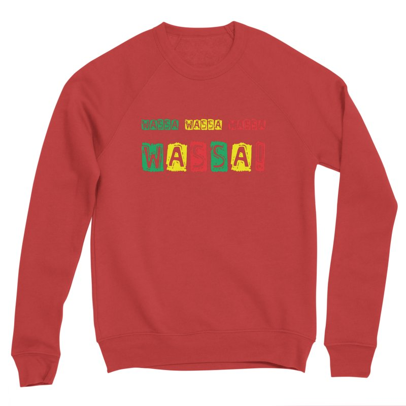 Wassa Wassa! Women's Sponge Fleece Sweatshirt by DJEMBEFOLEY Shop