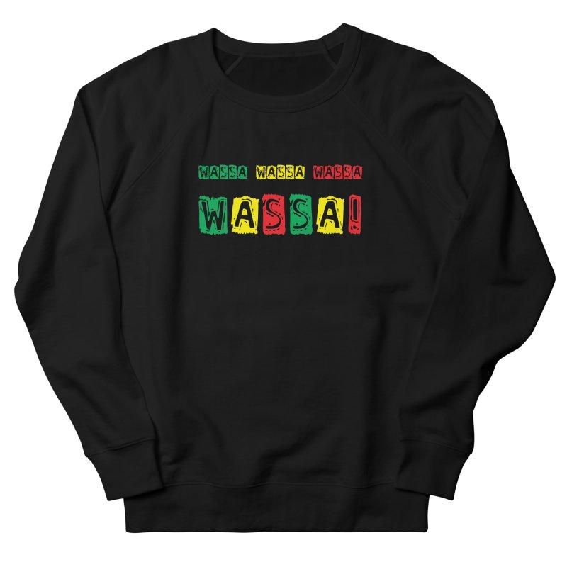 Wassa Wassa! Women's French Terry Sweatshirt by DJEMBEFOLEY Shop