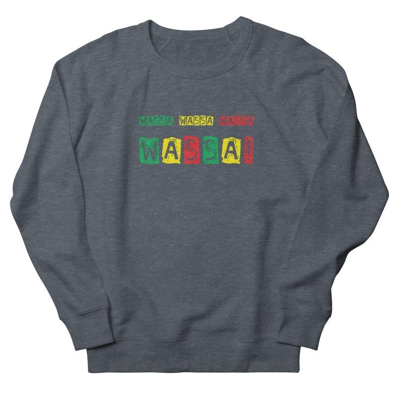 Wassa Wassa! Men's French Terry Sweatshirt by DJEMBEFOLEY Shop