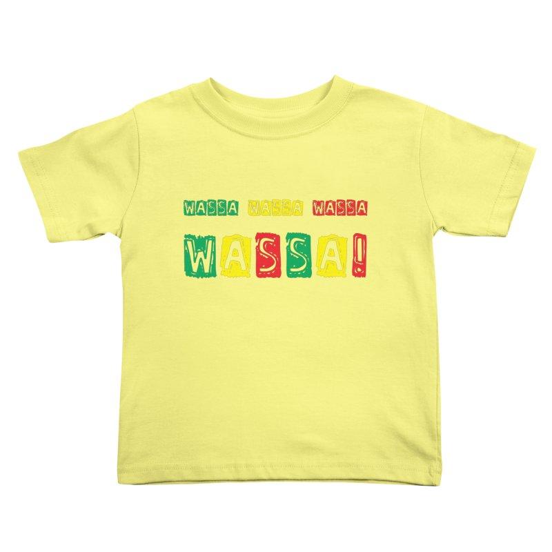 Wassa Wassa! Kids Toddler T-Shirt by DJEMBEFOLEY Shop