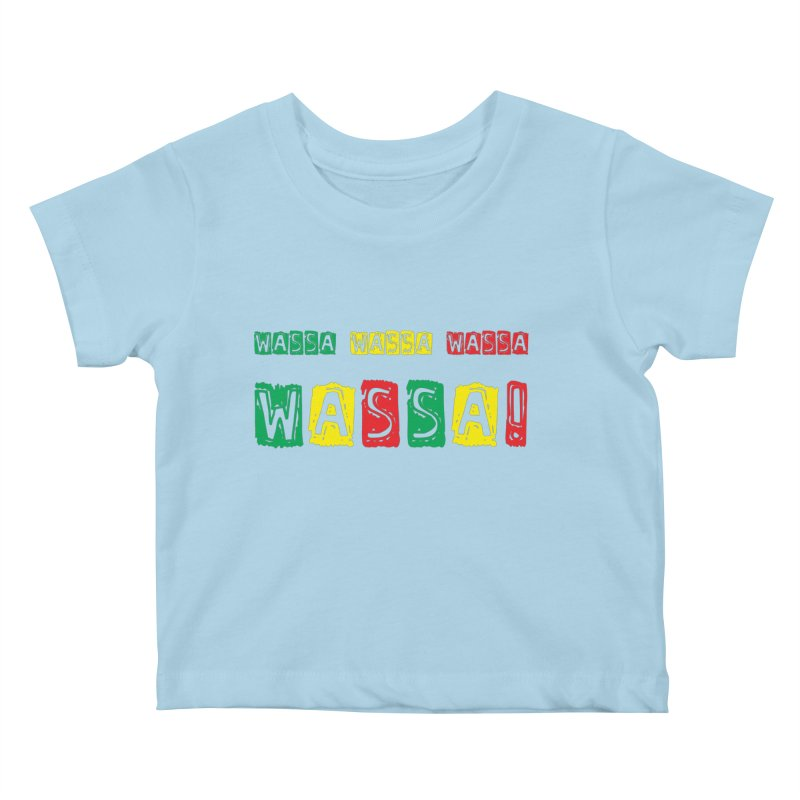 Wassa Wassa! Kids Baby T-Shirt by DJEMBEFOLEY Shop