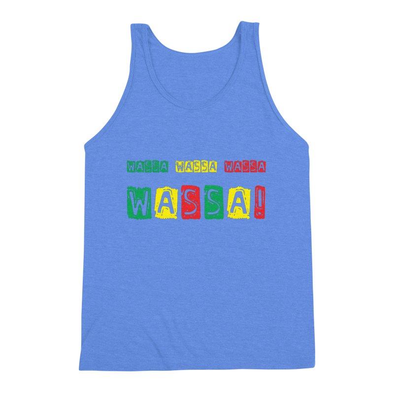 Wassa Wassa! Men's Triblend Tank by DJEMBEFOLEY Shop