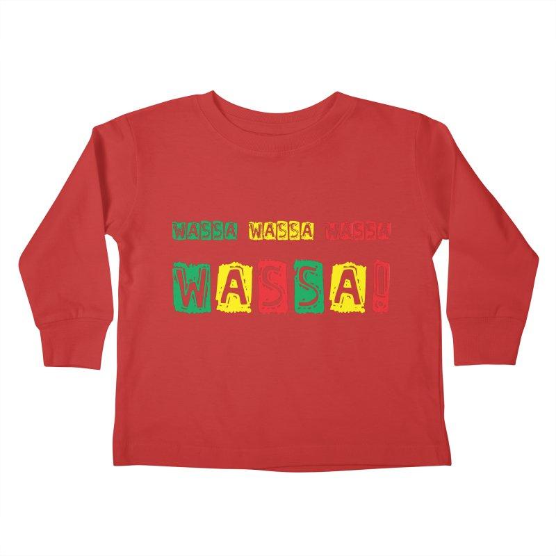 Wassa Wassa! Kids Toddler Longsleeve T-Shirt by DJEMBEFOLEY Shop