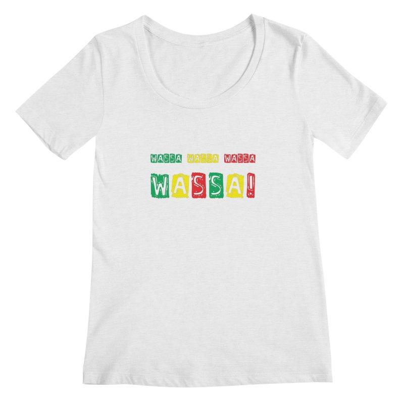Wassa Wassa! Women's Regular Scoop Neck by DJEMBEFOLEY Shop