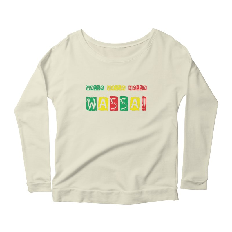 Wassa Wassa! Women's Scoop Neck Longsleeve T-Shirt by DJEMBEFOLEY Shop