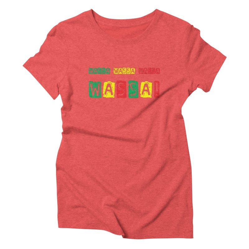 Wassa Wassa! Women's Triblend T-Shirt by DJEMBEFOLEY Shop
