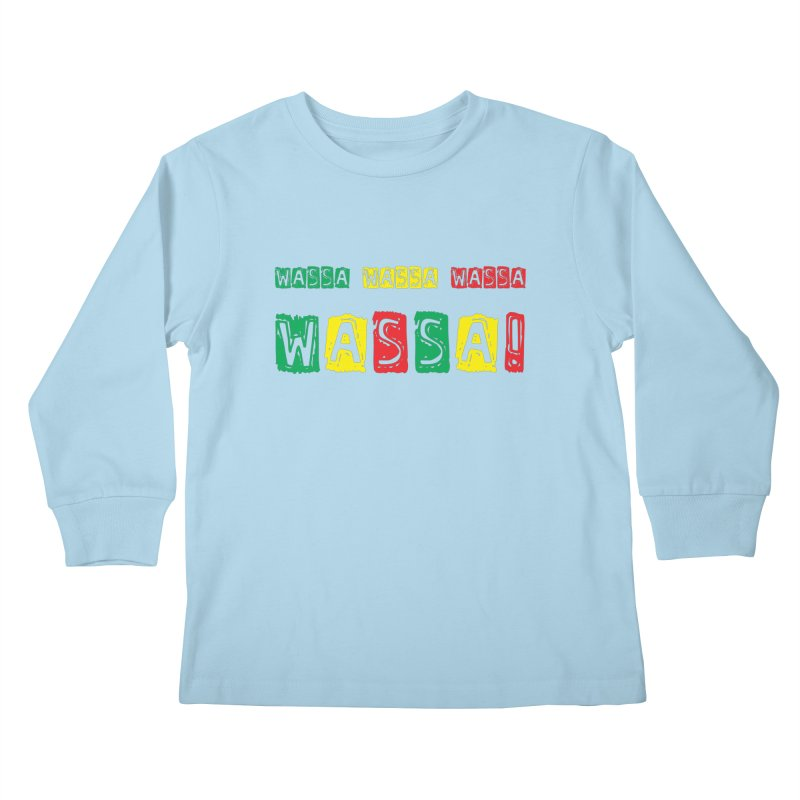 Wassa Wassa! Kids Longsleeve T-Shirt by DJEMBEFOLEY Shop