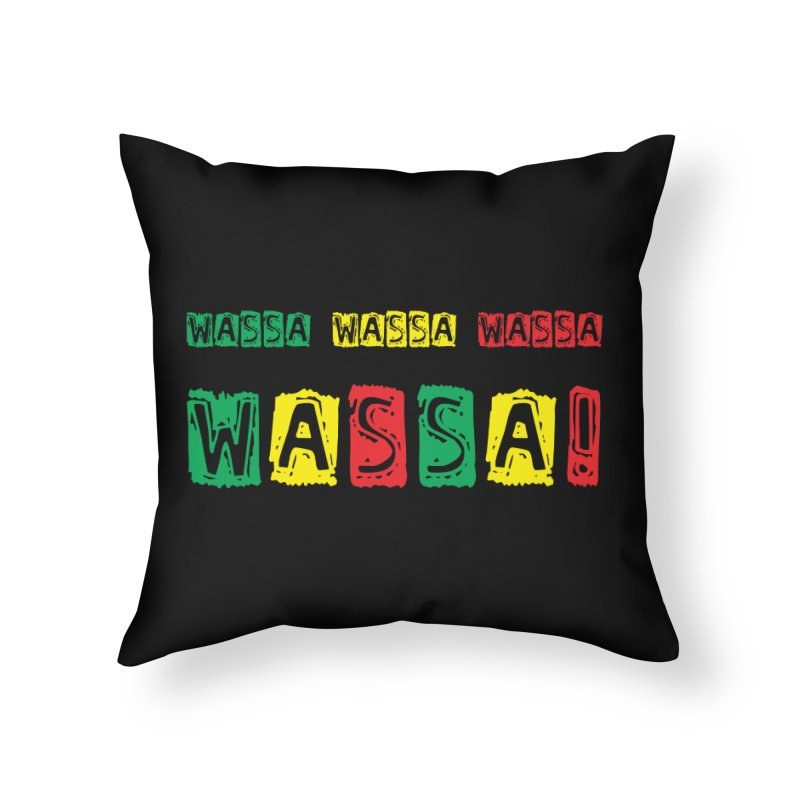 Wassa Wassa! Home Throw Pillow by DJEMBEFOLEY Shop