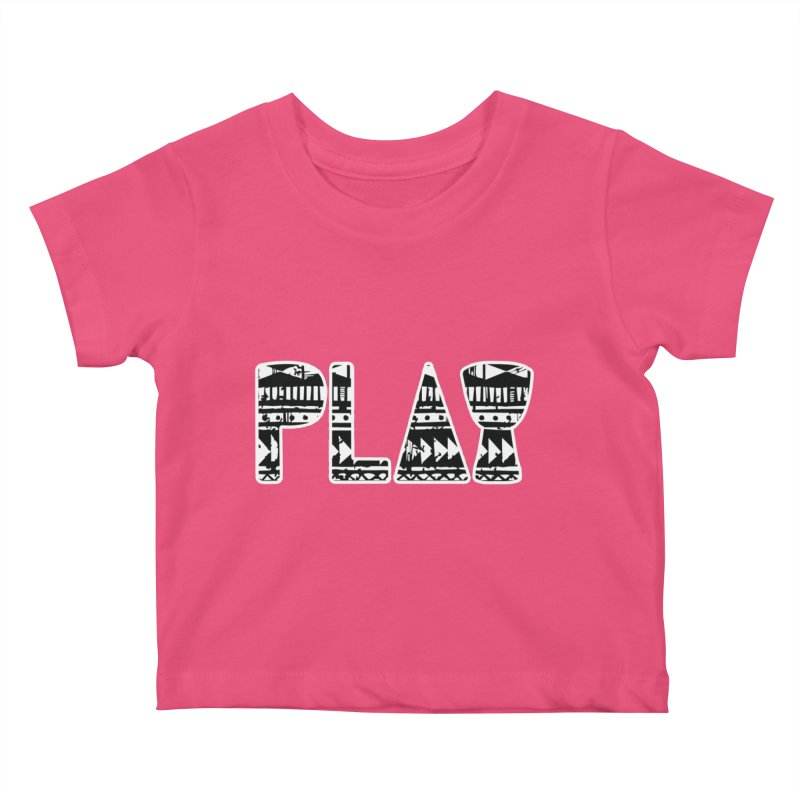 PLAY Kids Baby T-Shirt by DJEMBEFOLEY Shop