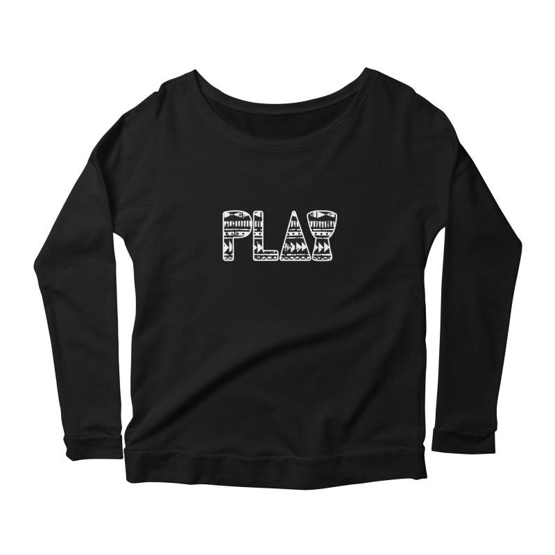 PLAY Women's Scoop Neck Longsleeve T-Shirt by DJEMBEFOLEY Shop