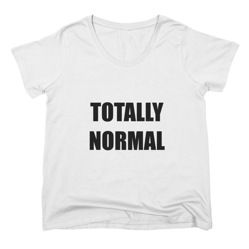 Totally Normal Merch Women's Scoop Neck by DJ Harrison Ripps