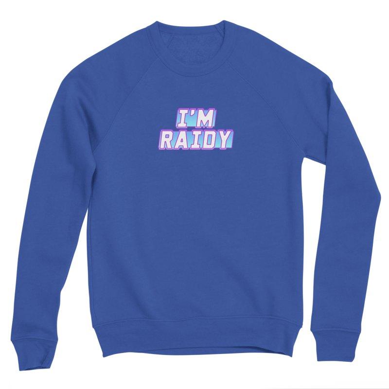 I'm Raidy Men's Sweatshirt by djillusive's Artist Shop