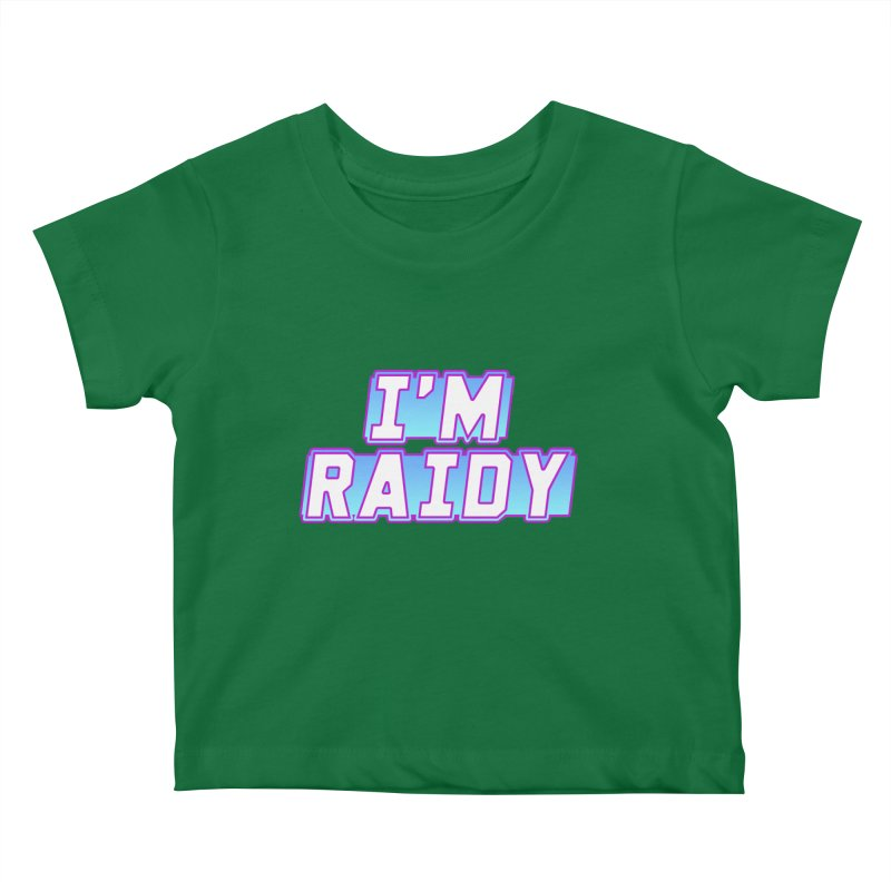 I'm Raidy Kids Baby T-Shirt by djillusive's Artist Shop