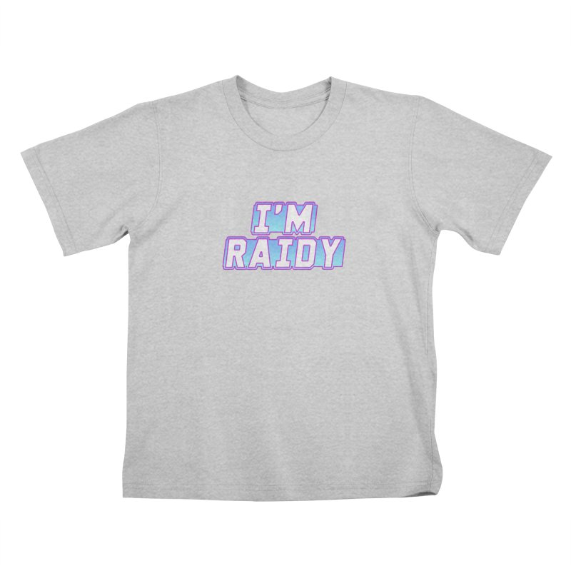 I'm Raidy Kids T-Shirt by djillusive's Artist Shop