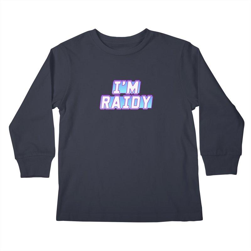 I'm Raidy Kids Longsleeve T-Shirt by djillusive's Artist Shop