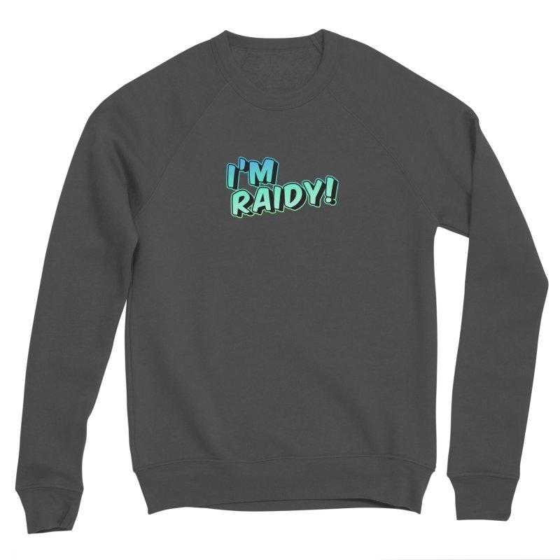 I'm Raidy Version 2 Men's Sweatshirt by djillusive's Artist Shop