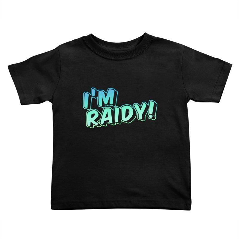 I'm Raidy Version 2 Kids Toddler T-Shirt by djillusive's Artist Shop