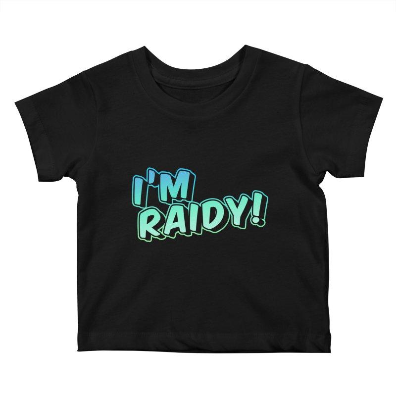 I'm Raidy Version 2 Kids Baby T-Shirt by djillusive's Artist Shop