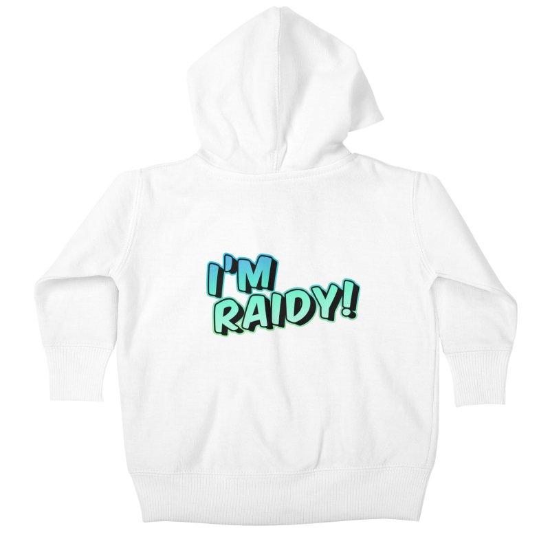 I'm Raidy Version 2 Kids Baby Zip-Up Hoody by djillusive's Artist Shop