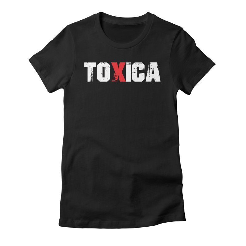 Toxica Women's T-Shirt by djjesseo's Artist Shop